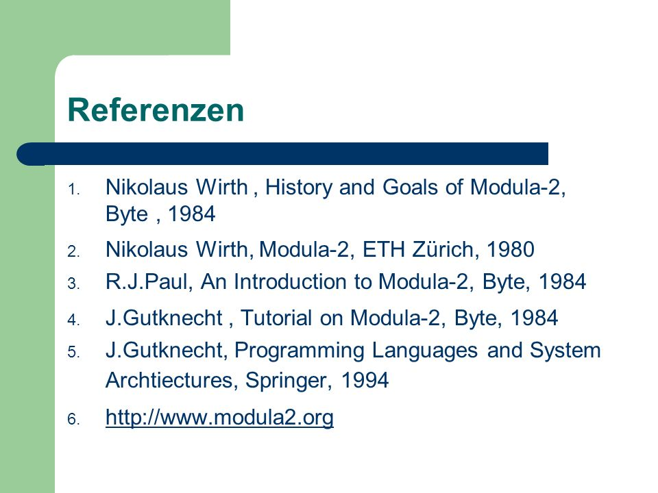 Referenzen Nikolaus Wirth , History and Goals of Modula-2, Byte , 1984