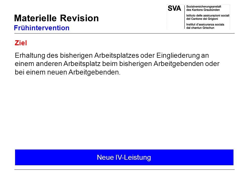 Materielle Revision Frühintervention Ziel
