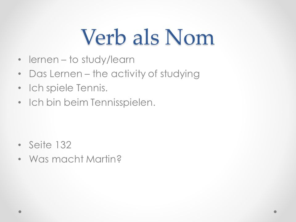 Verb als Nom lernen – to study/learn