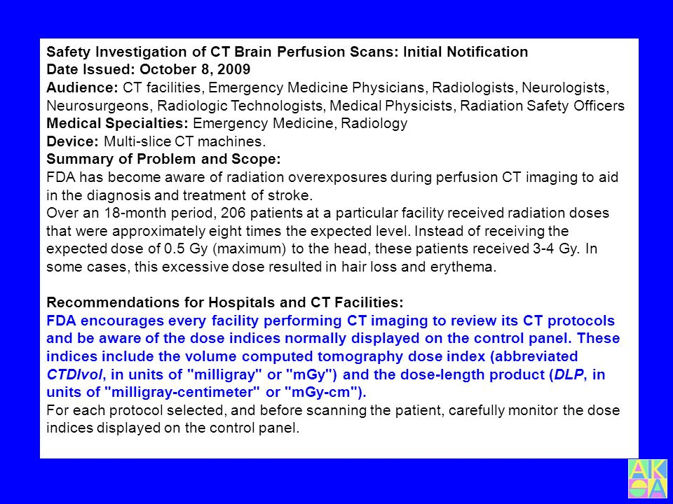 Safety Investigation of CT Brain Perfusion Scans: Initial Notification