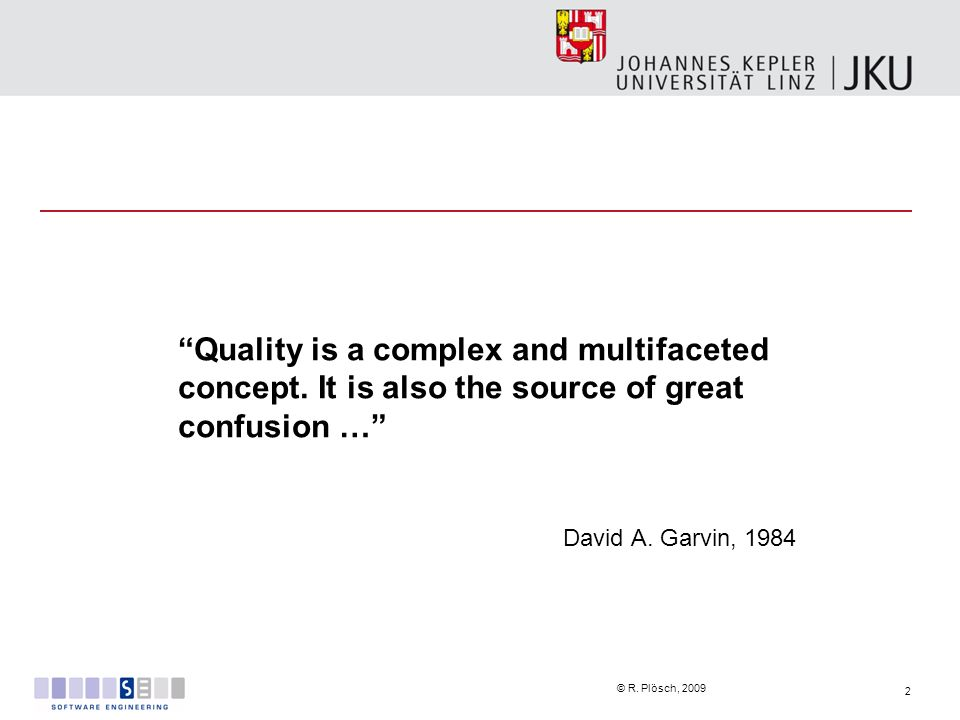 Quality is a complex and multifaceted concept