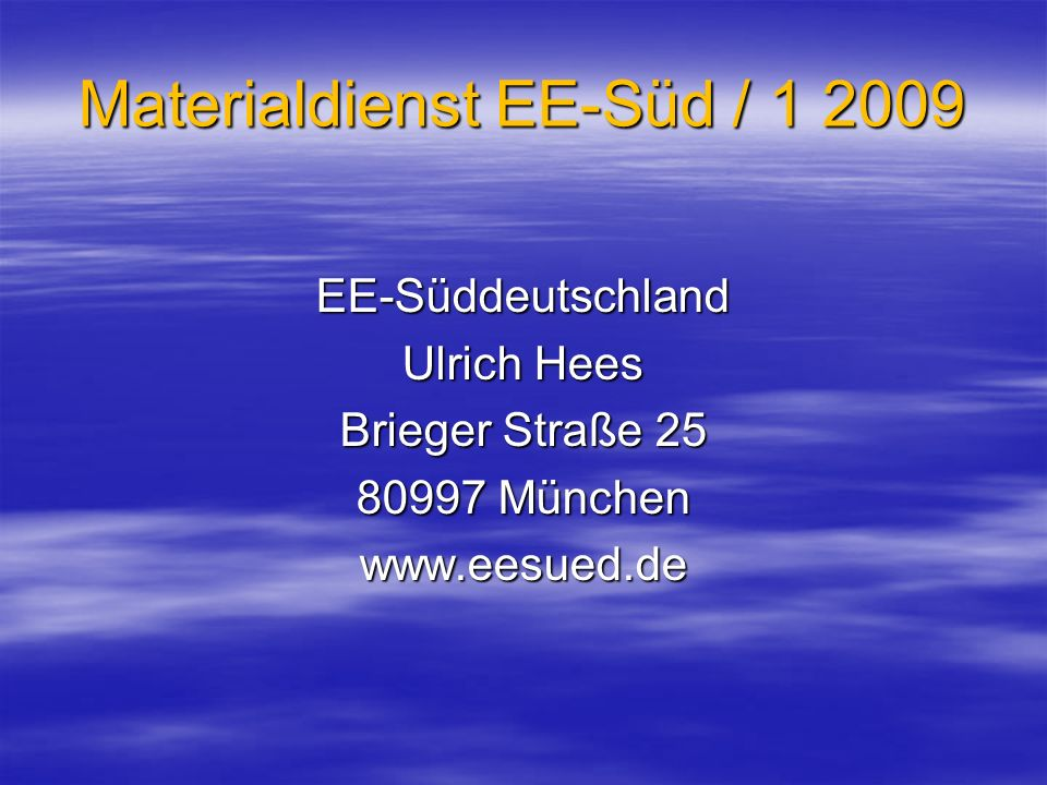 Materialdienst EE-Süd / 1 2009