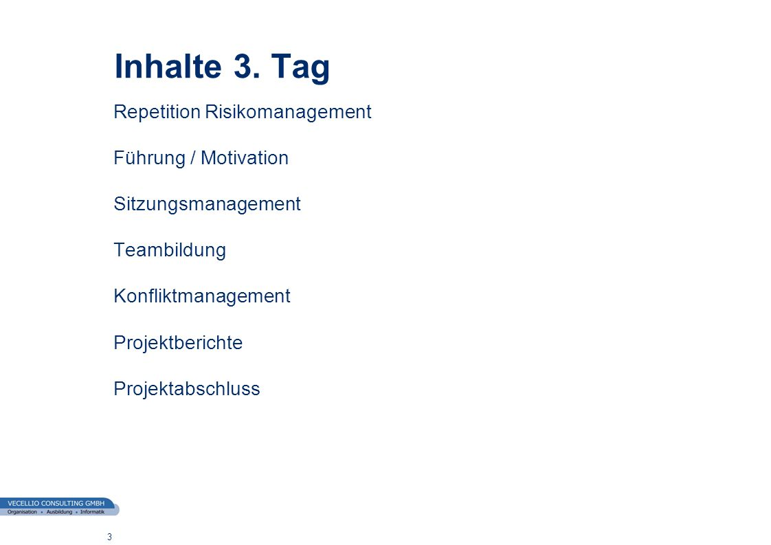 Inhalte 3. Tag Repetition Risikomanagement Führung / Motivation