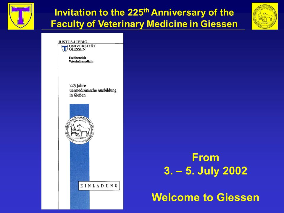From 3. – 5. July 2002 Welcome to Giessen