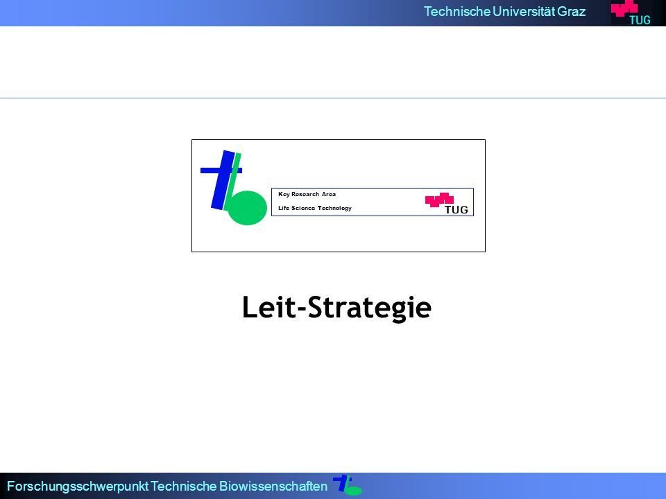 Key Research Area Life Science Technology Leit-Strategie