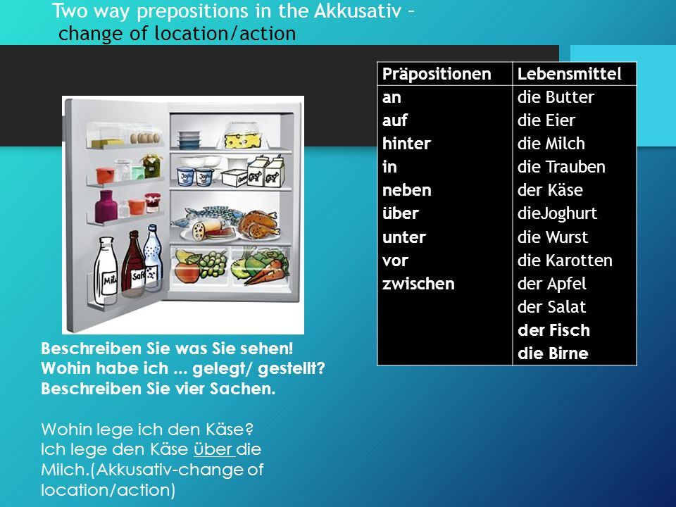 Two way prepositions in the Akkusativ – change of location/action