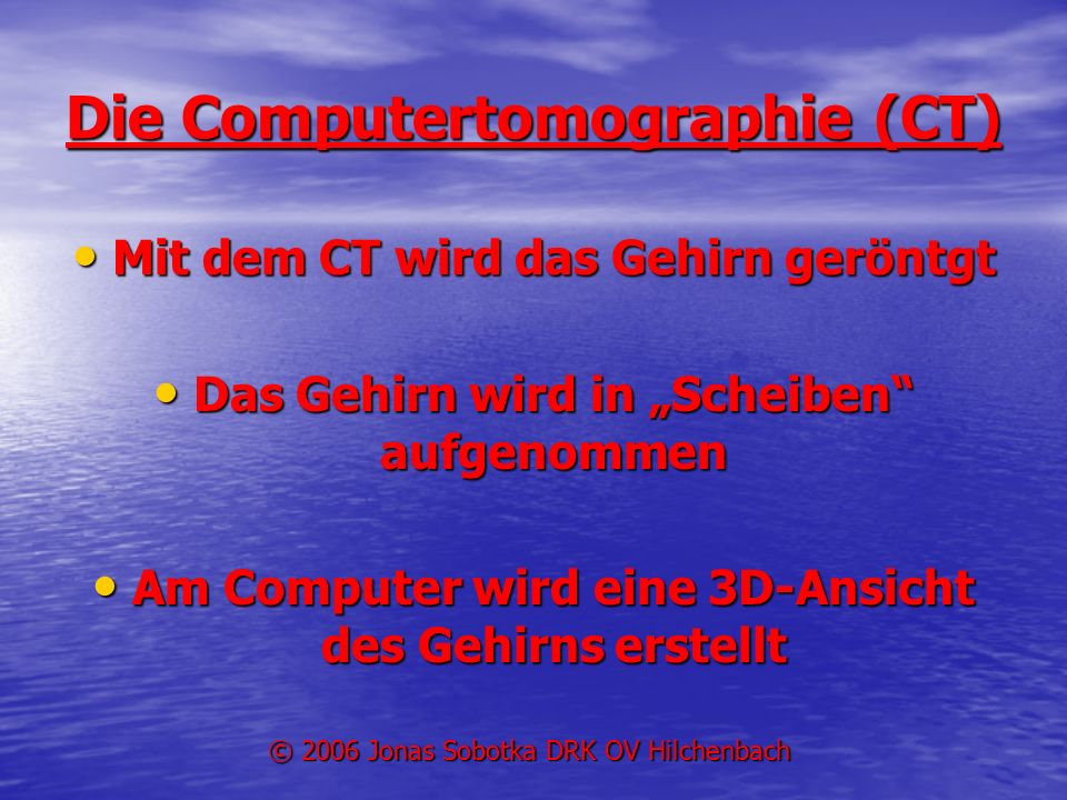 Die Computertomographie (CT)