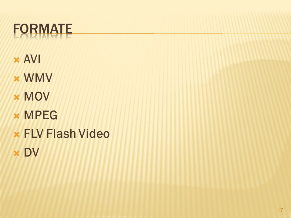 Formate AVI WMV MOV MPEG FLV Flash Video DV