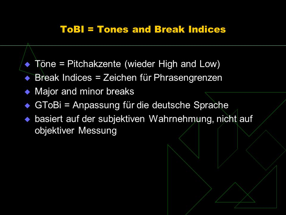 ToBI = Tones and Break Indices