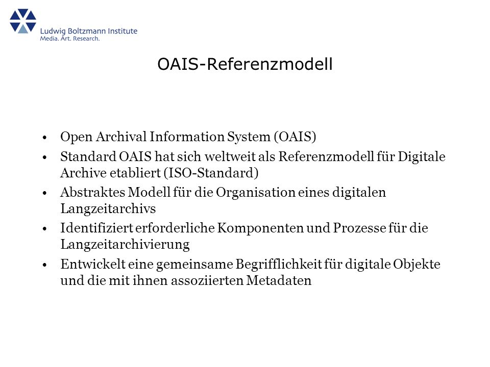 OAIS-Referenzmodell Open Archival Information System (OAIS)