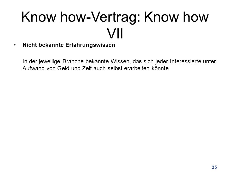 Know how-Vertrag: Know how VII