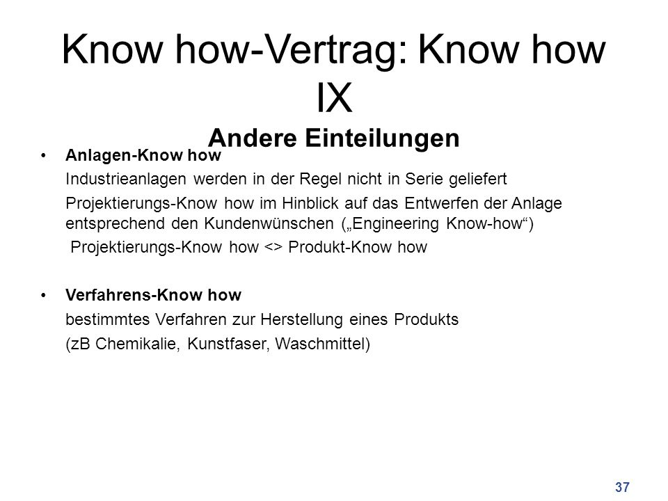 Know how-Vertrag: Know how IX Andere Einteilungen