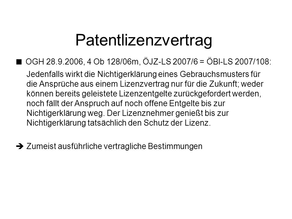 Patentlizenzvertrag ■ OGH 28.9.2006, 4 Ob 128/06m, ÖJZ-LS 2007/6 = ÖBl-LS 2007/108:
