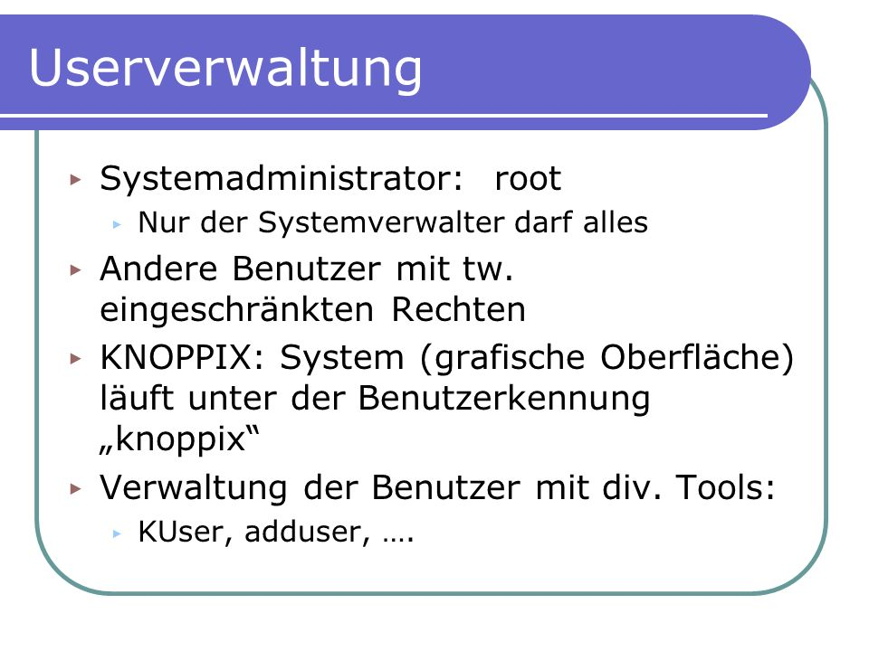 Userverwaltung Systemadministrator: root
