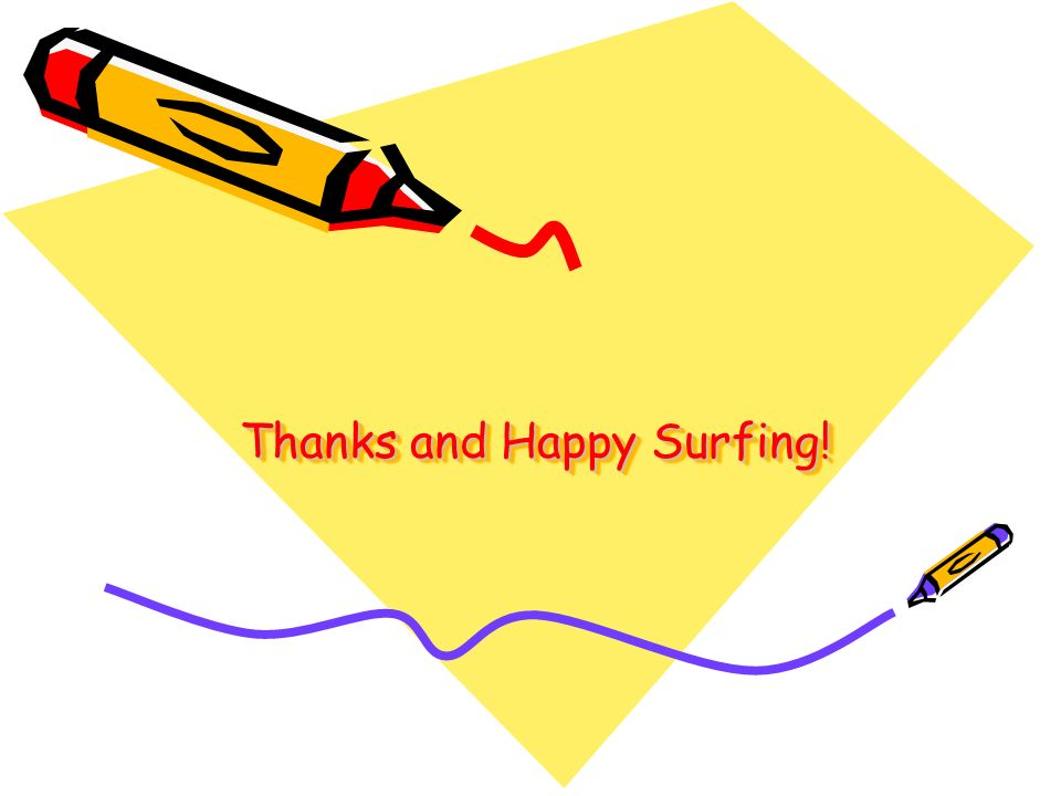 Thanks and Happy Surfing!