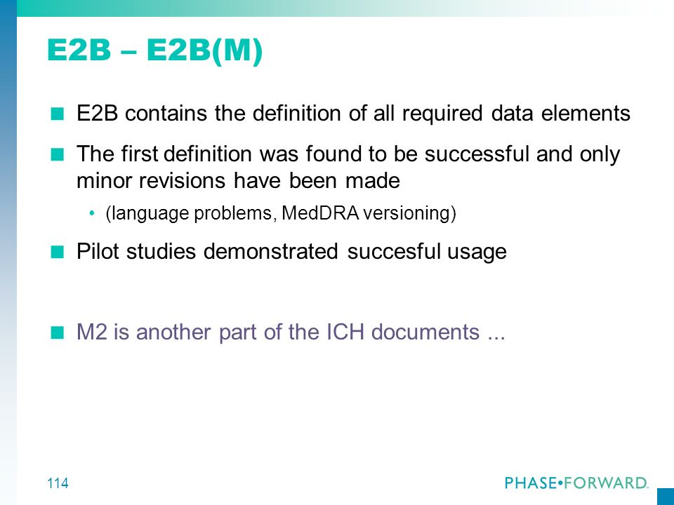 E2B – E2B(M) E2B contains the definition of all required data elements