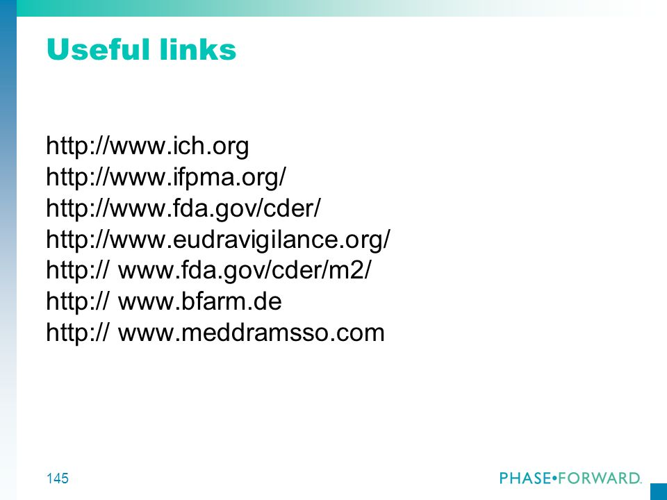 Useful links http://www.ich.org http://www.ifpma.org/