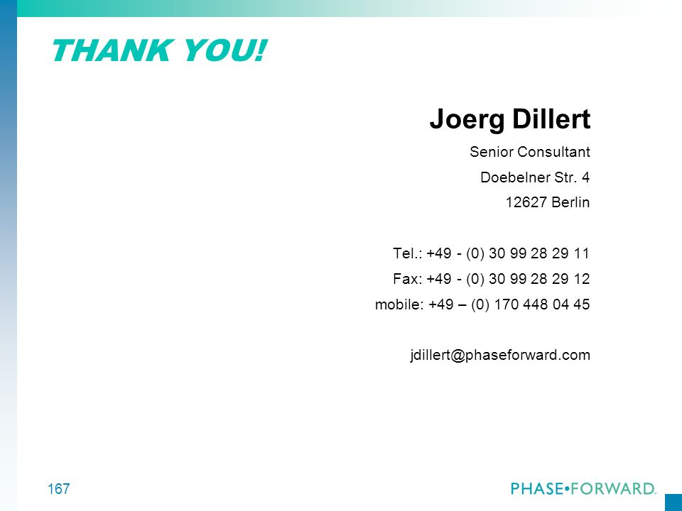THANK YOU! Joerg Dillert Senior Consultant Doebelner Str. 4