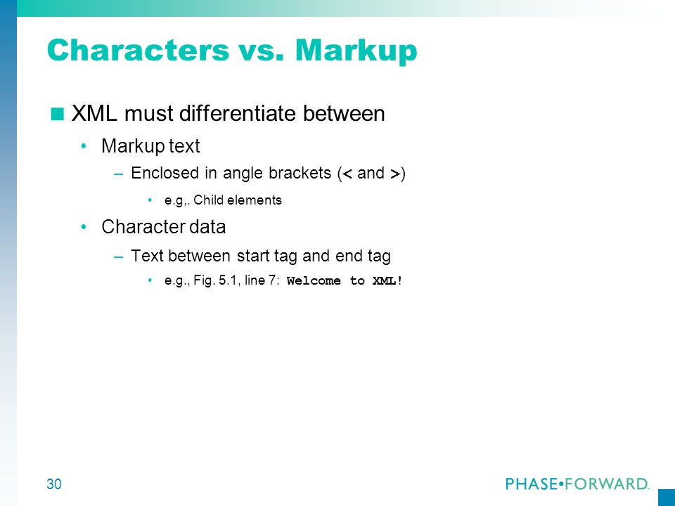 Characters vs. Markup XML must differentiate between Markup text