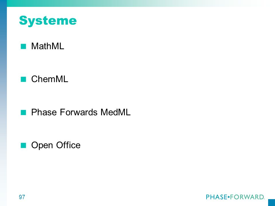 Systeme MathML ChemML Phase Forwards MedML Open Office