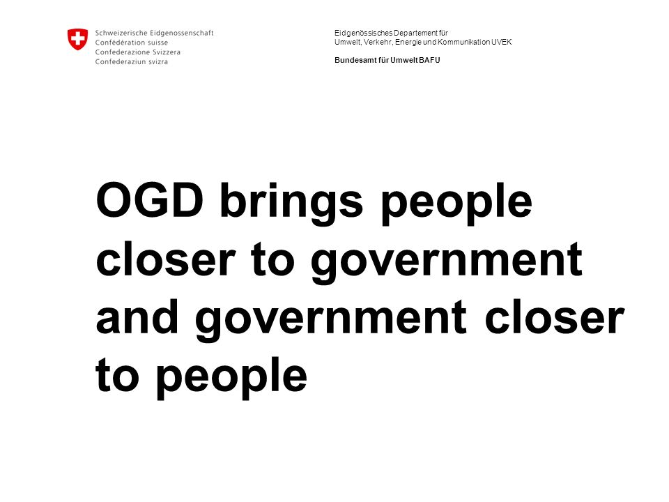 OGD brings people closer to government and government closer to people