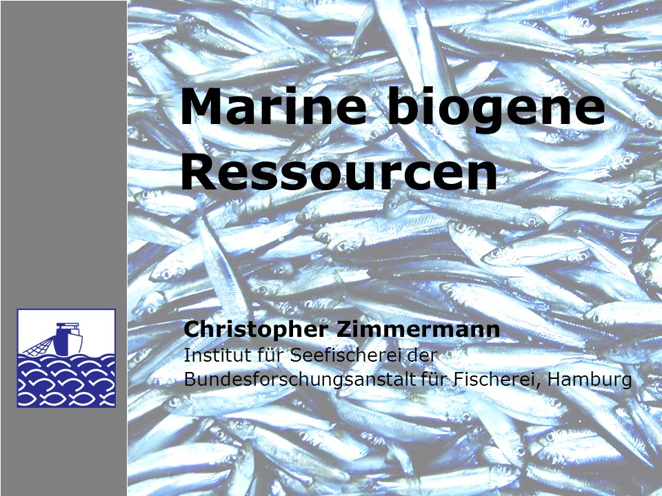 Marine biogene Ressourcen Christopher Zimmermann