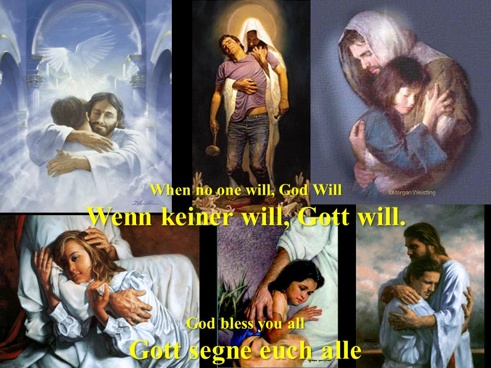 When no one will, God Will