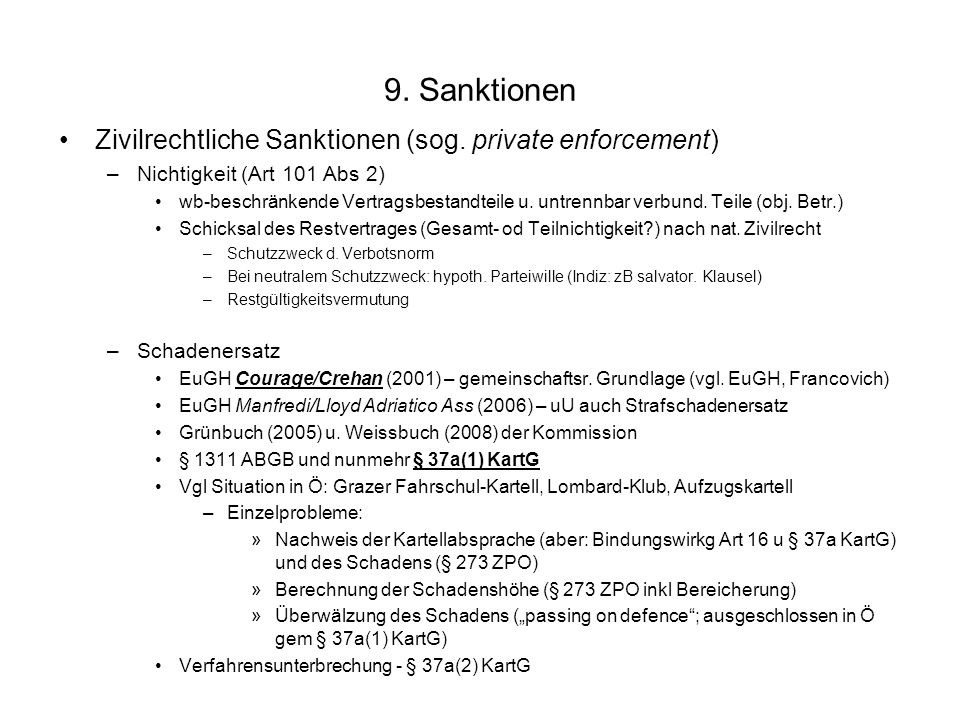 9. Sanktionen Zivilrechtliche Sanktionen (sog. private enforcement)