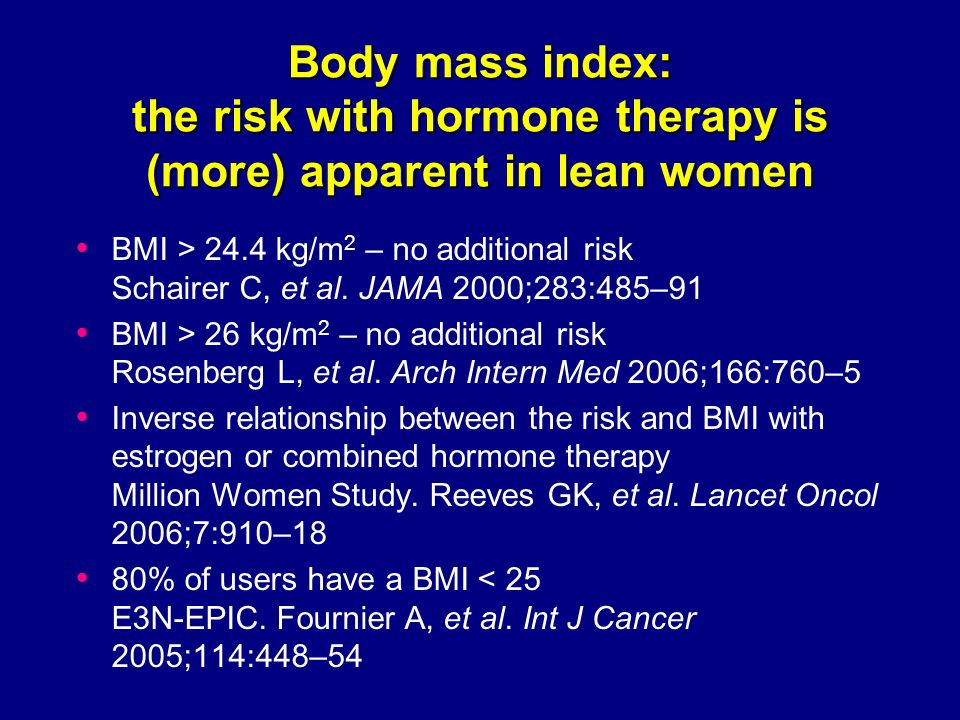 Body mass index: the risk with hormone therapy is (more) apparent in lean women