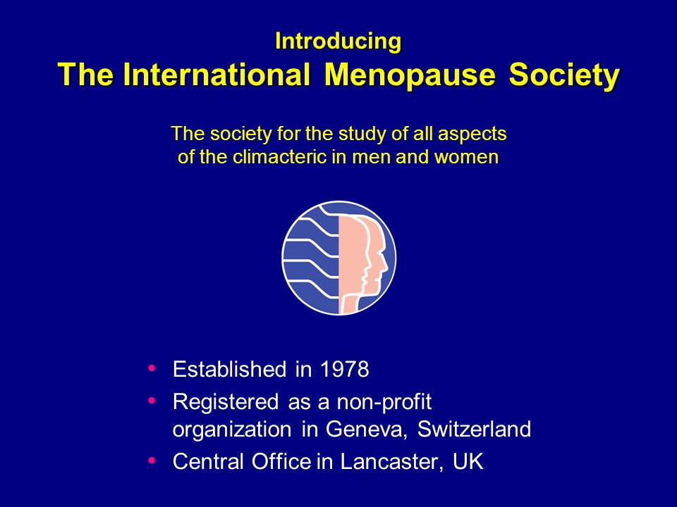 Introducing The International Menopause Society The society for the study of all aspects of the climacteric in men and women