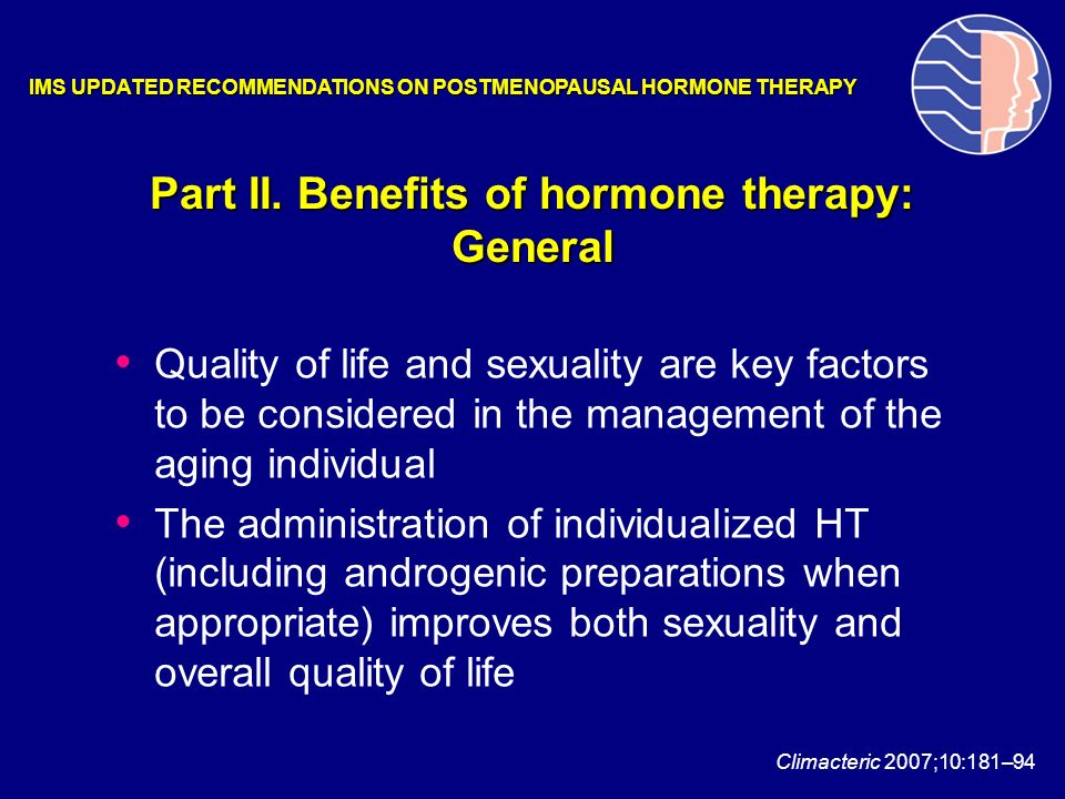 Part II. Benefits of hormone therapy: General