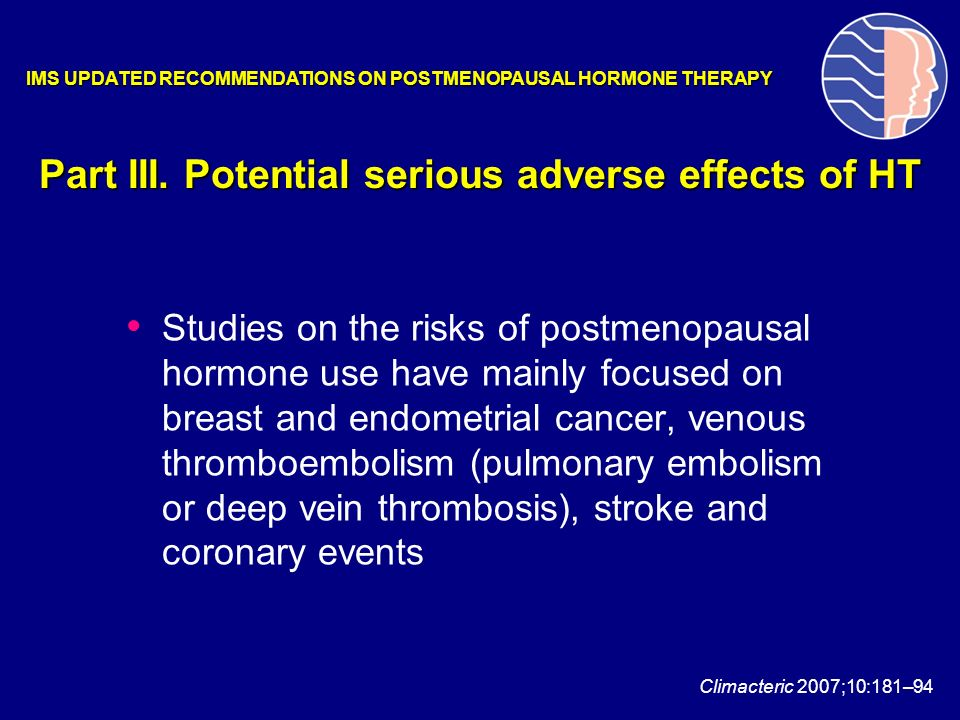 Part III. Potential serious adverse effects of HT