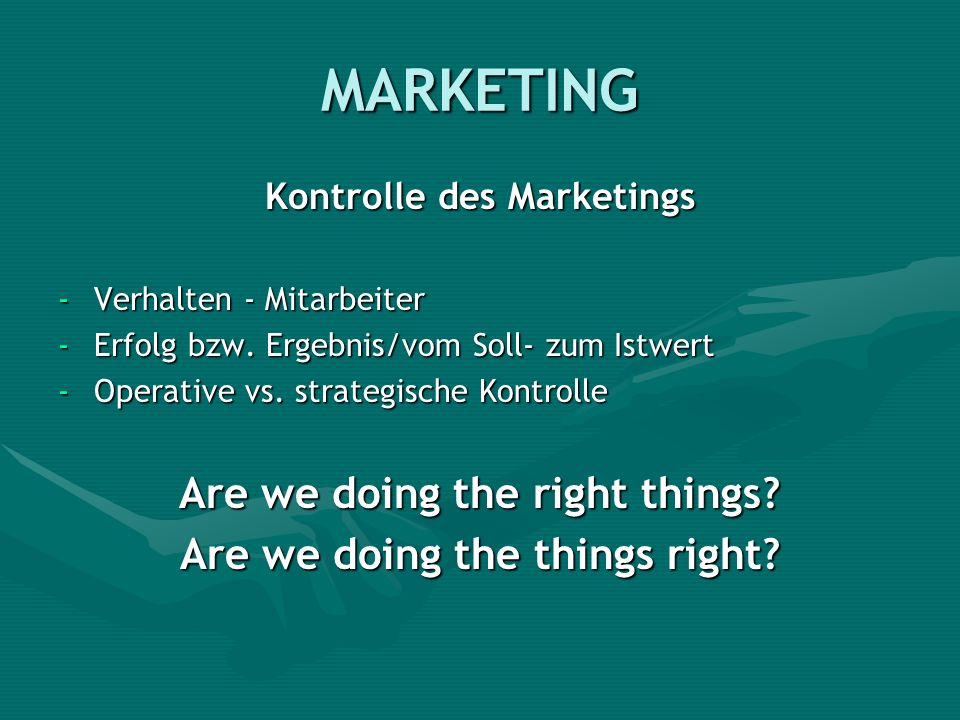 MARKETING Are we doing the right things