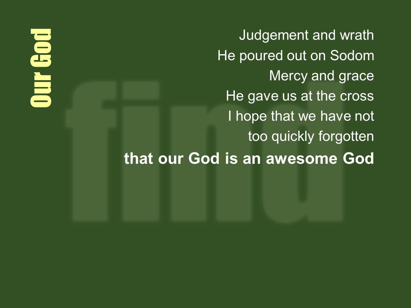 Our God that our God is an awesome God Judgement and wrath