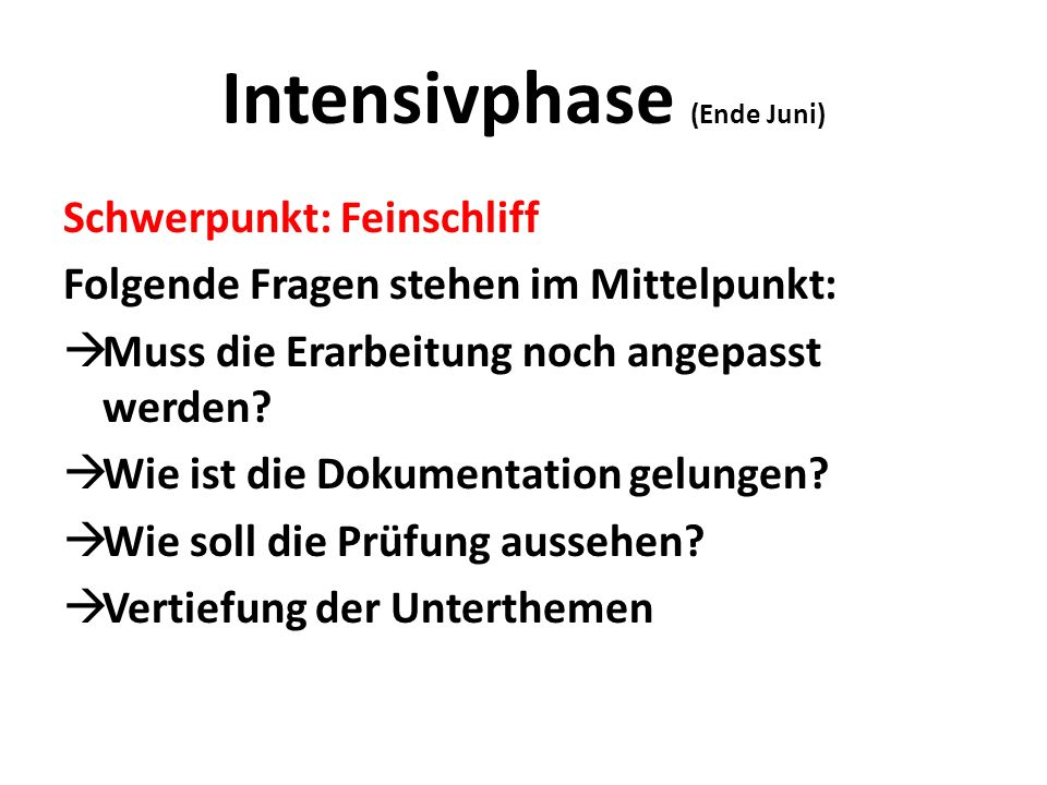 Intensivphase (Ende Juni)