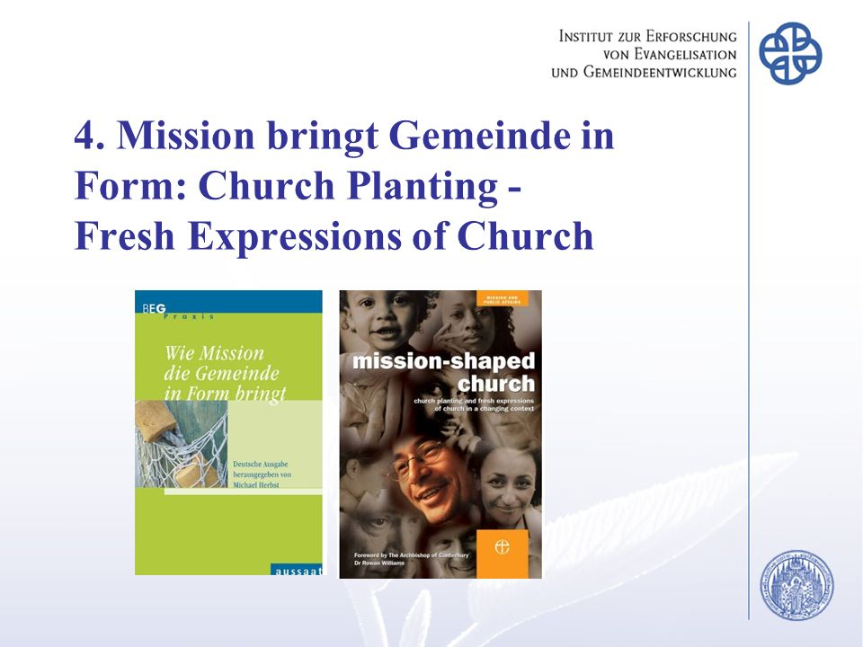 4. Mission bringt Gemeinde in Form: Church Planting - Fresh Expressions of Church