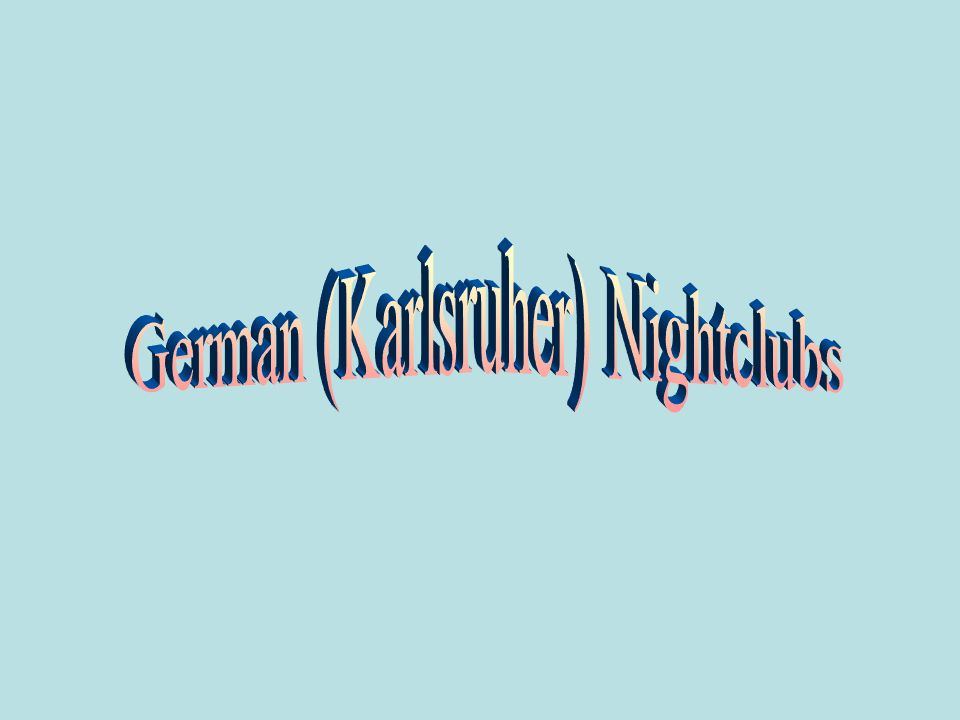 German (Karlsruher) Nightclubs