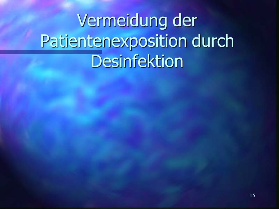 Vermeidung der Patientenexposition durch Desinfektion