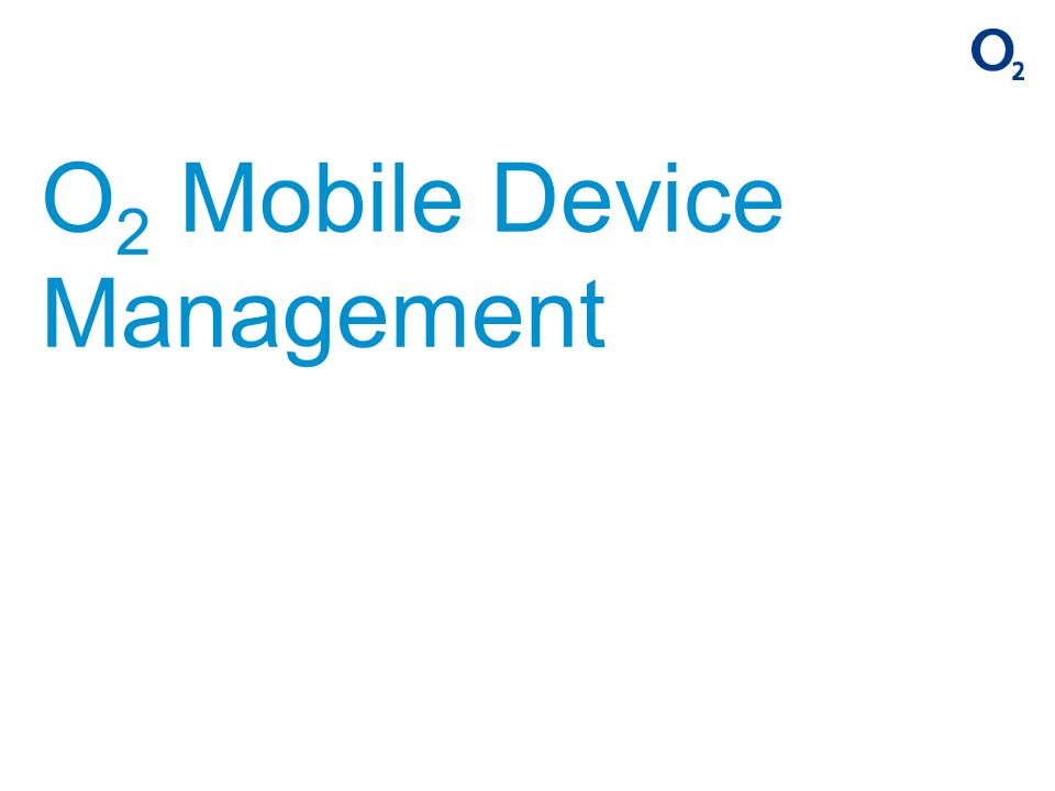 O2 Mobile Device Management