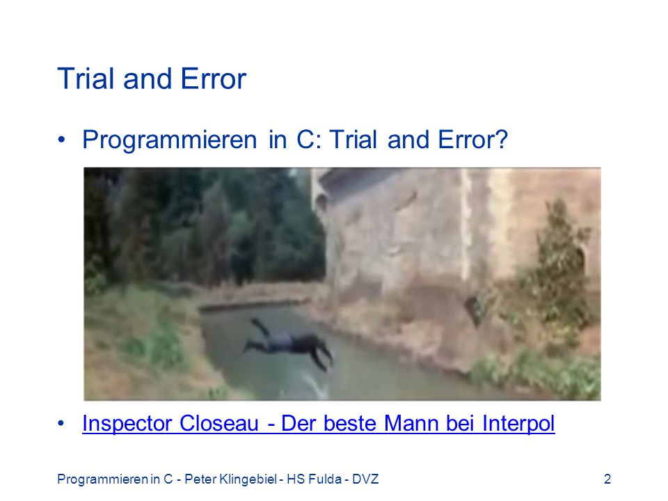 Trial and Error Programmieren in C: Trial and Error