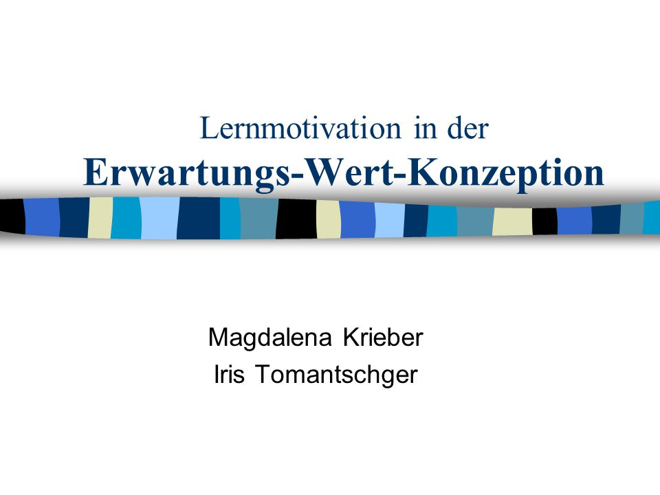 Lernmotivation in der Erwartungs-Wert-Konzeption