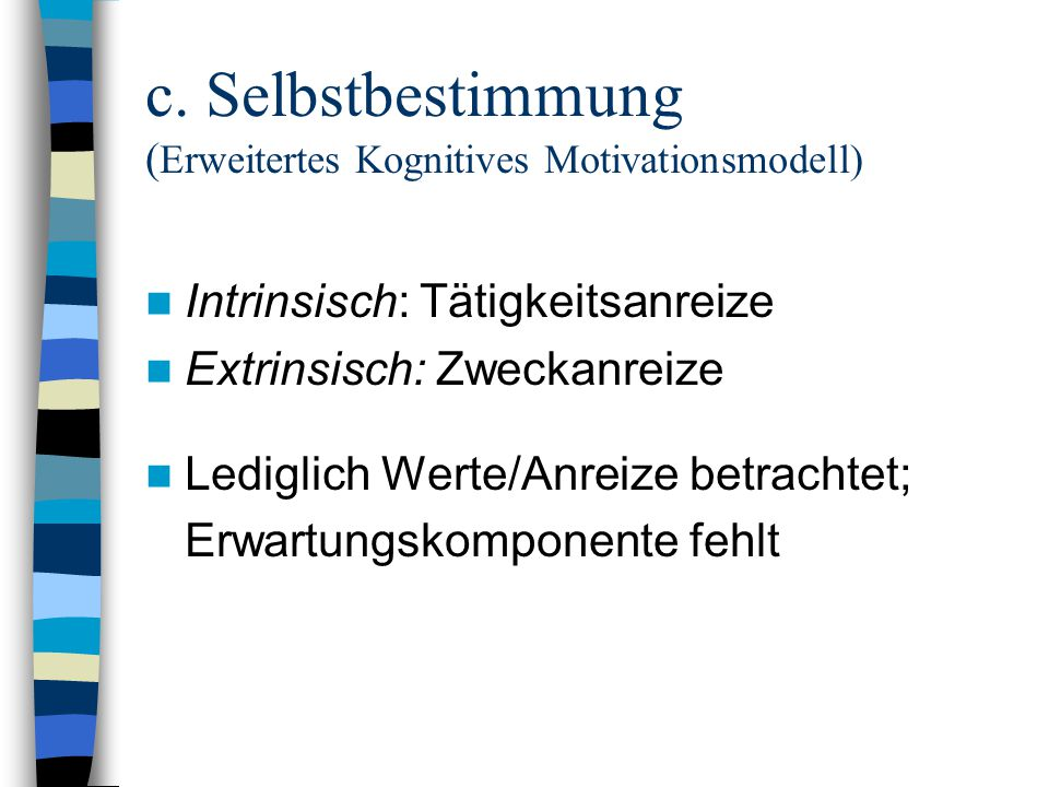 c. Selbstbestimmung (Erweitertes Kognitives Motivationsmodell)