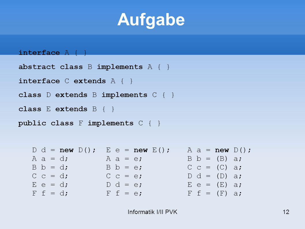 Aufgabe interface A { } abstract class B implements A { }