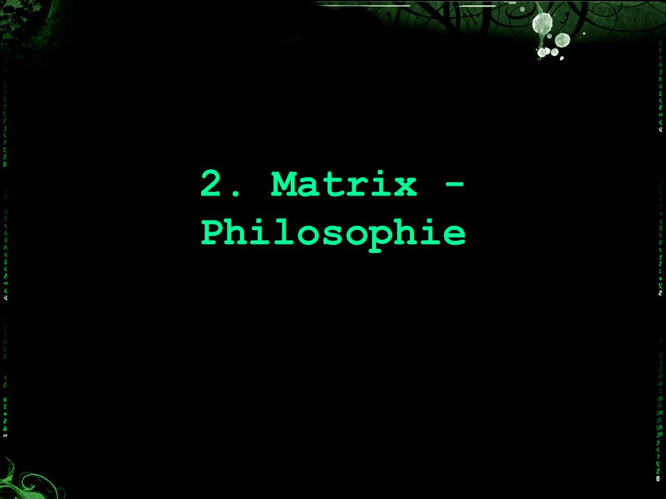 2. Matrix - Philosophie