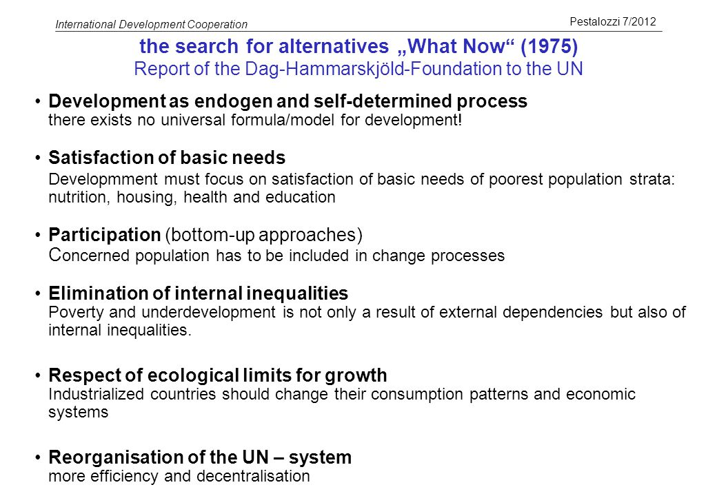 "the search for alternatives ""What Now (1975) Report of the Dag-Hammarskjöld-Foundation to the UN"