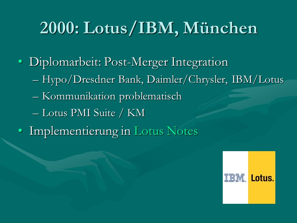 2000: Lotus/IBM, München Diplomarbeit: Post-Merger Integration