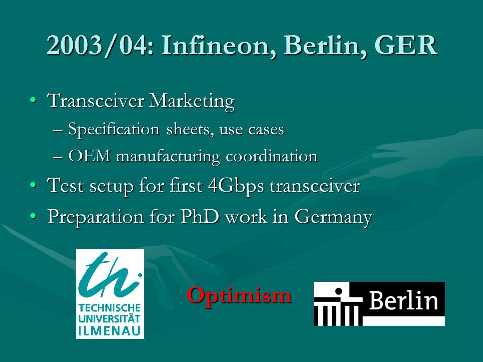 2003/04: Infineon, Berlin, GER Optimism Transceiver Marketing