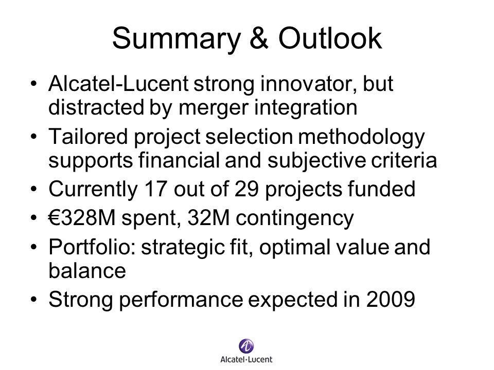 Summary & Outlook Alcatel-Lucent strong innovator, but distracted by merger integration.