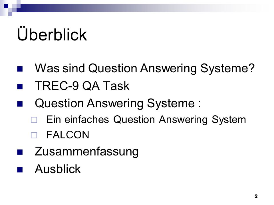 Überblick Was sind Question Answering Systeme TREC-9 QA Task
