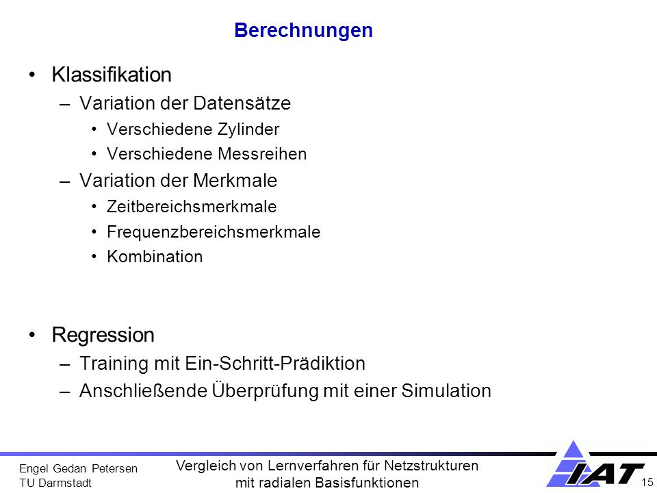 Klassifikation Regression Berechnungen Variation der Datensätze